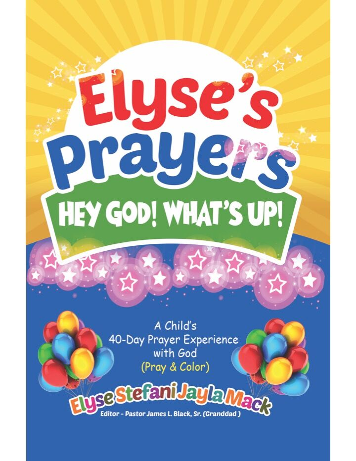 Elyse's Prayers: Hey God What's Up!